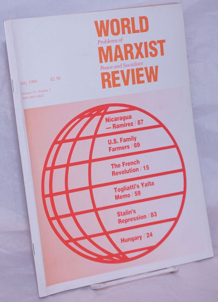 World Marxist Review: Problems of peace and socialism. Vol. 32, No.7, Jul 1989