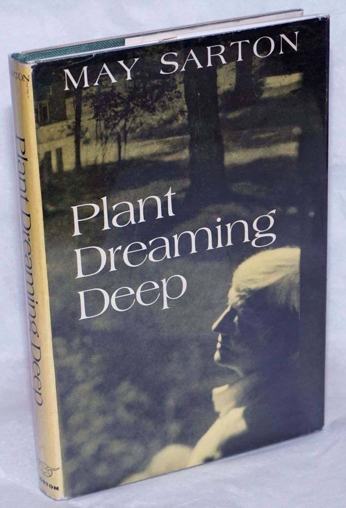 Plant Dreaming Deep. May Sarton.