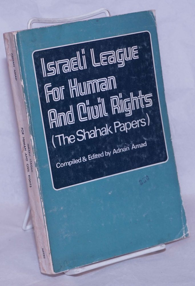 Israeli League for Human and Civil Rights, The Shahak papers. Adnan Amad, Ed.