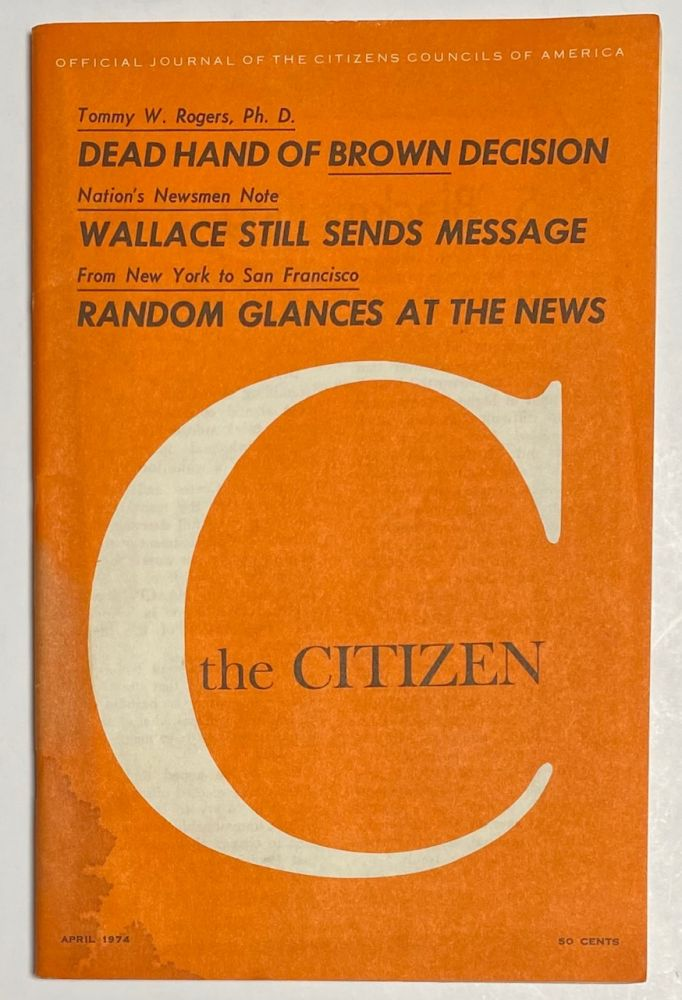 The Citizen: Official Journal of the Citizens Councils of America. April 1974
