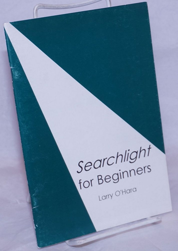 Searchlight for beginners. Larry O'Hara.