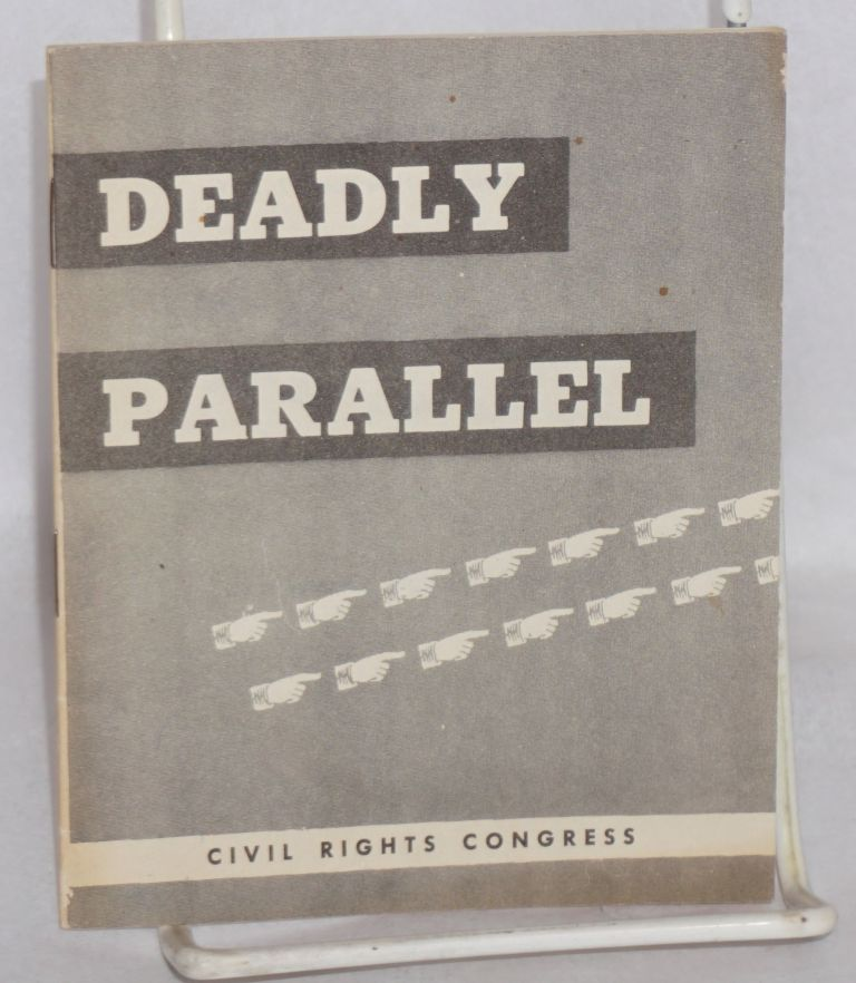 Deadly parallel. Civil Rights Congress.