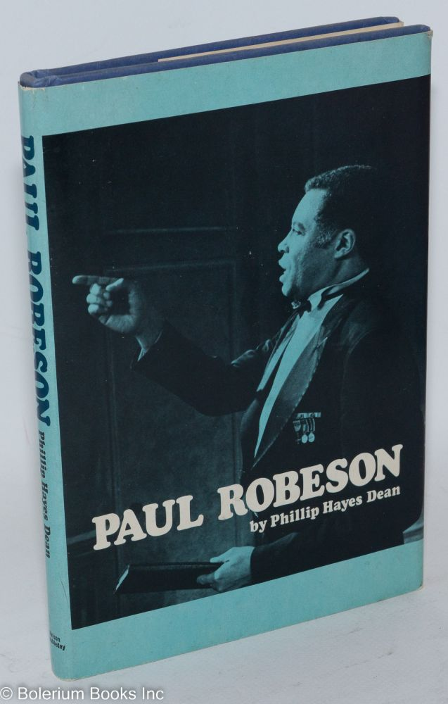 Paul Robeson. Phillip Hayes Dean.