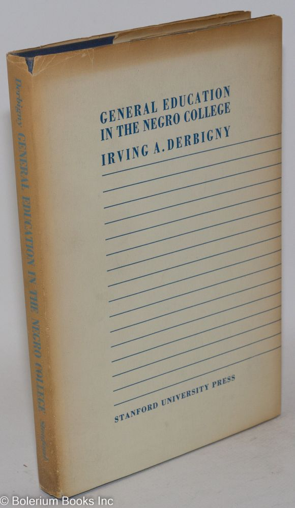 General education in the Negro college. Irving A. Derbigny.