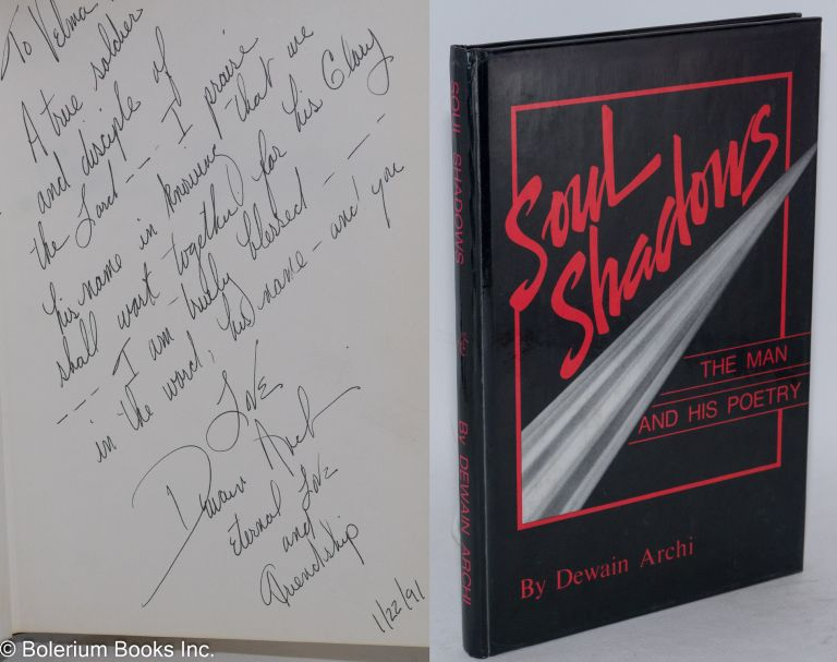 Soul Shadows: the man and his poetry [inscribed & signed]. Dewain Archi, Brooke Bishop.