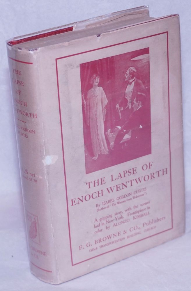 The Lapse of Enoch Wentworth. With frontispiece by Alonzo Kimball. Isabel Gordon Curtis.