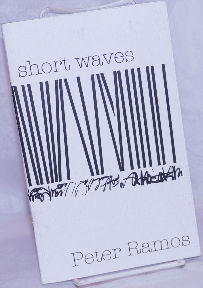 Short Waves (poetry) [inscribed & signed]. Peter Ramos.