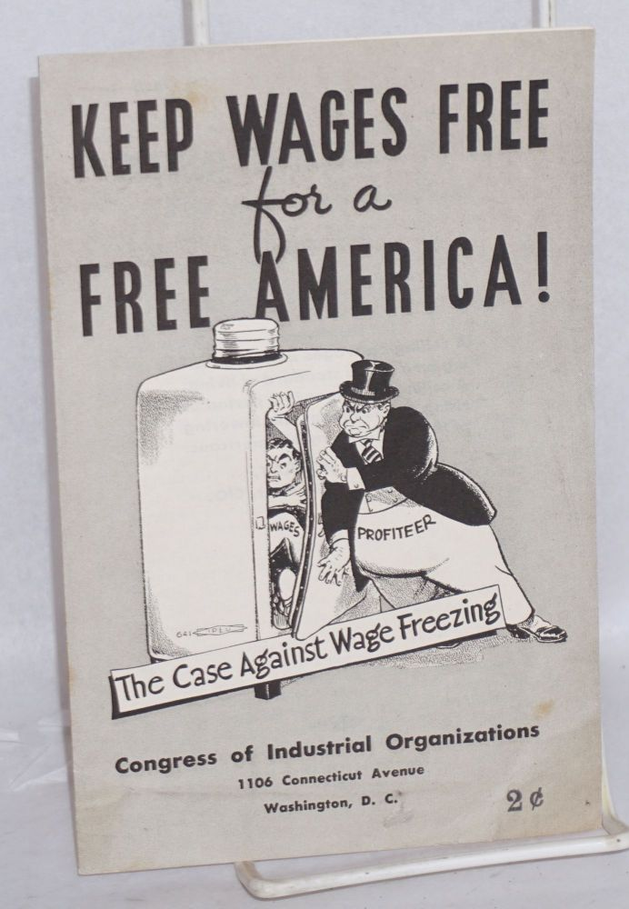 Keep wages free for a free America! Congress of Industrial Organizations.
