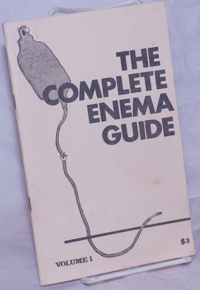 The Complete Enema Guide vol. 1. Anonymous.