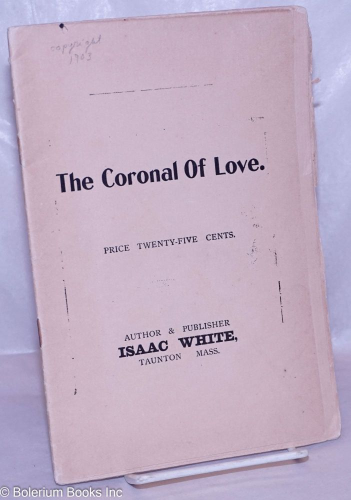 The Coronal of Love. Reverend Isaac White.
