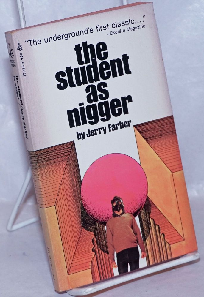 The student as Nigger, essays and stories. Jerry Farber.