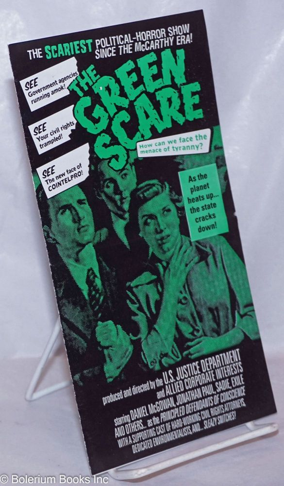 The Green Scare: the Scariest Political-Horror Show Since the McCarthy Era! How can we face the menace of tyranny? As the planet heats up...the state cracks down!
