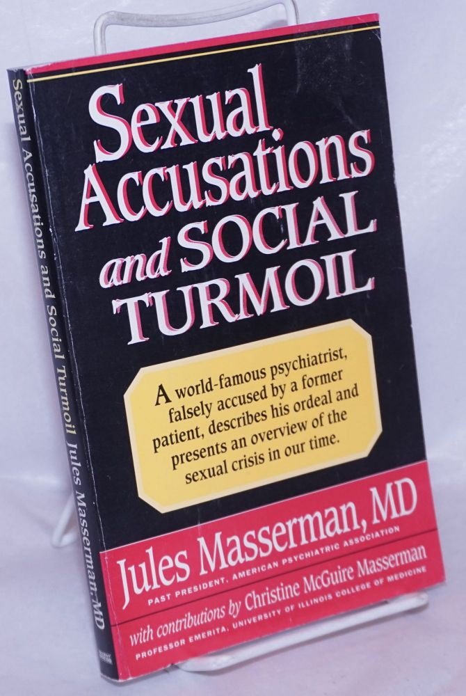 Sexual Accusations and Social Turmoil what can be done. Jules. MD Masserman, Clare Burch Christine McGuire Masserman, Barbara W. Stackler.