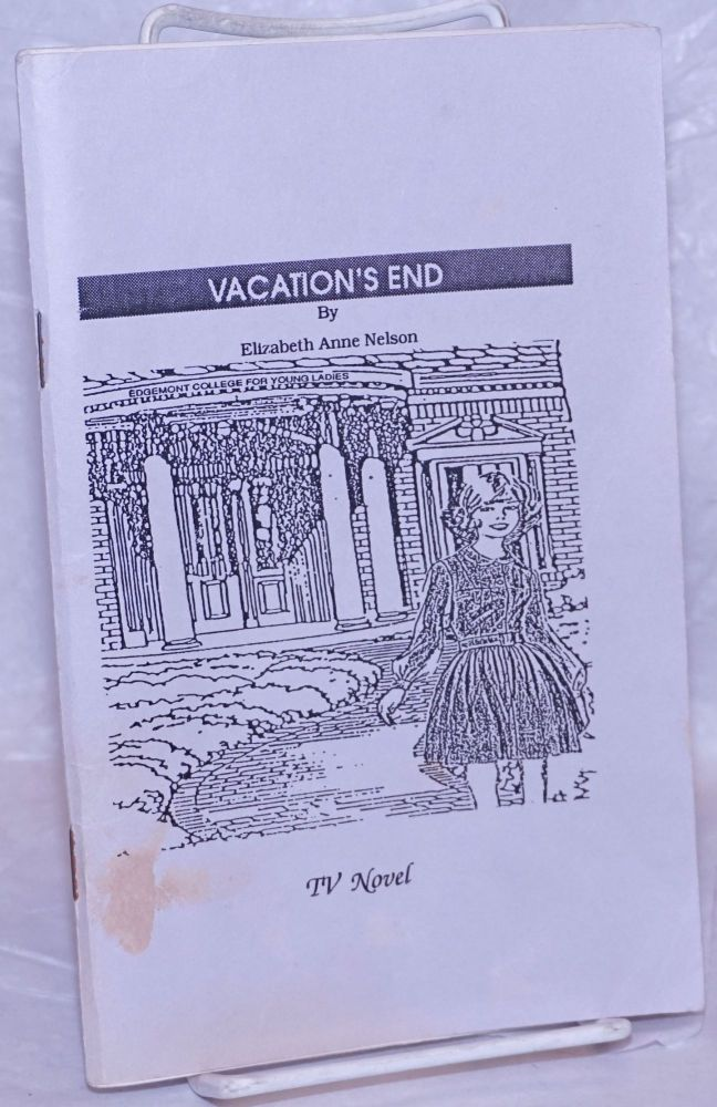 Vacation's End. Elizabeth Anne Nelson.