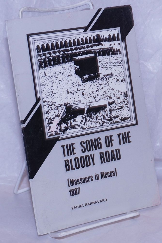 The song of the bloody road (Massacre in Mecca), 1987. Zahra Rahnavard.