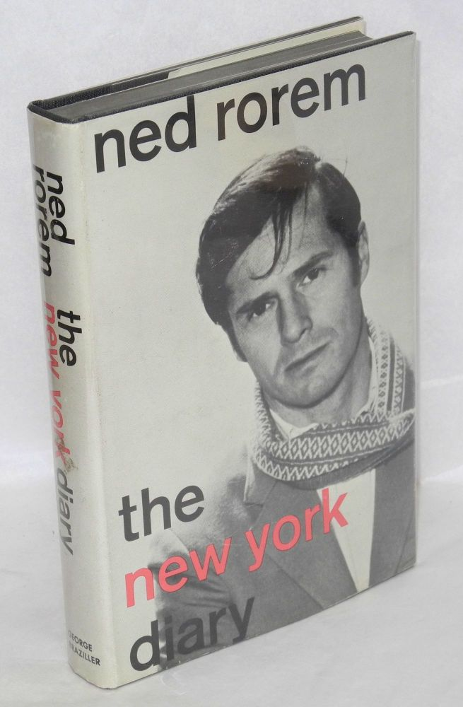 The New York diary of Ned Rorem. Ned Rorem.