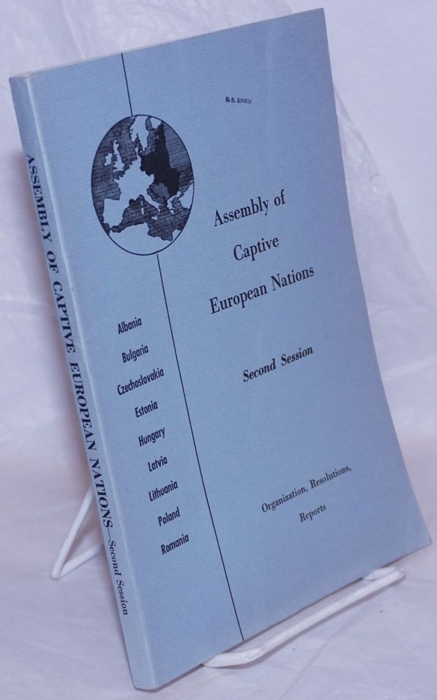 Assembly of Captive European Nations: Second Session, September 1955-November 1956; Organization, Resolutions, Reports