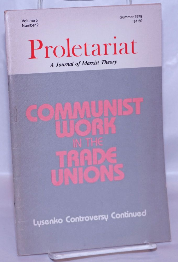 Proletariat: a journal of Marxist theory. Vol. 5, no. 2 (Summer 1979). USNA Communist Labor Party.