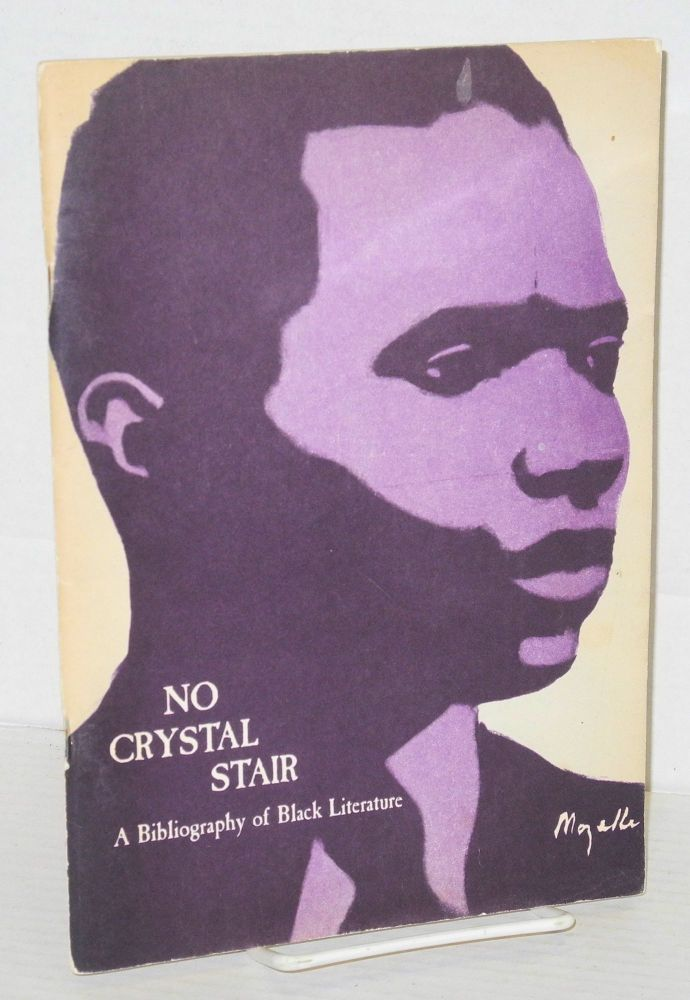 No crystal stair; a bibliography of black literature. Richard Tirotta, ed.