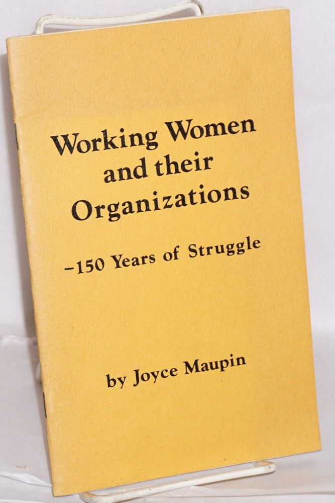 Working women and their organizations. 150 years of struggle. Joyce Maupin.