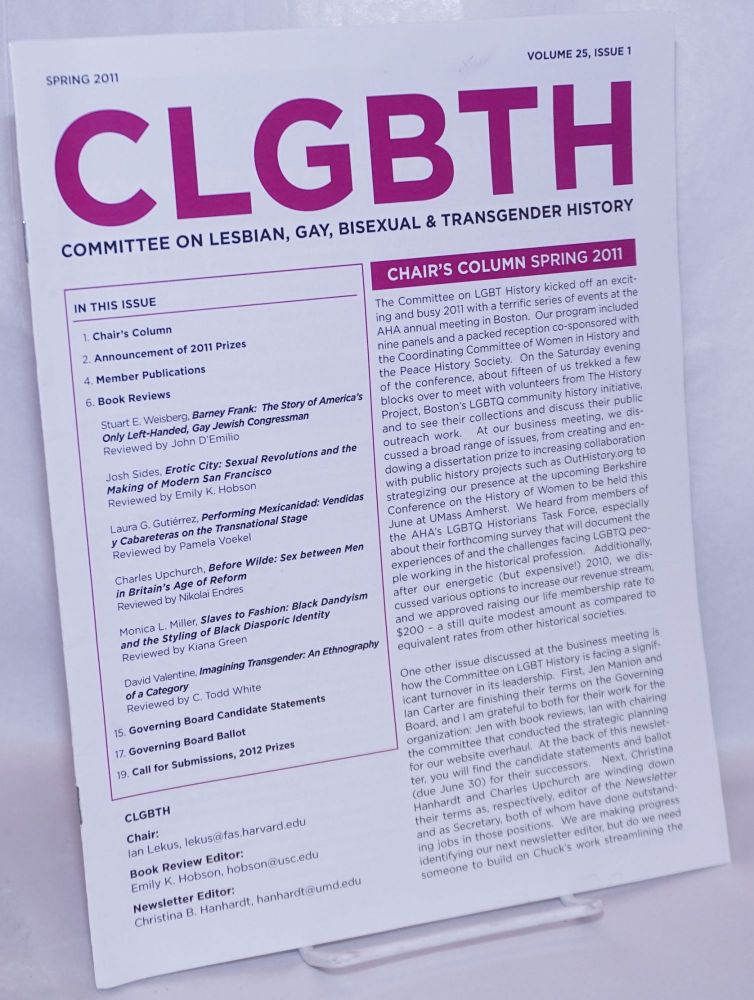 CLGBTH: Committee on Lesbian, Gay, Bisexual & Transgender History newsletter; vol. 25, #1, Spring 2011. Christina B. Hanhardt.