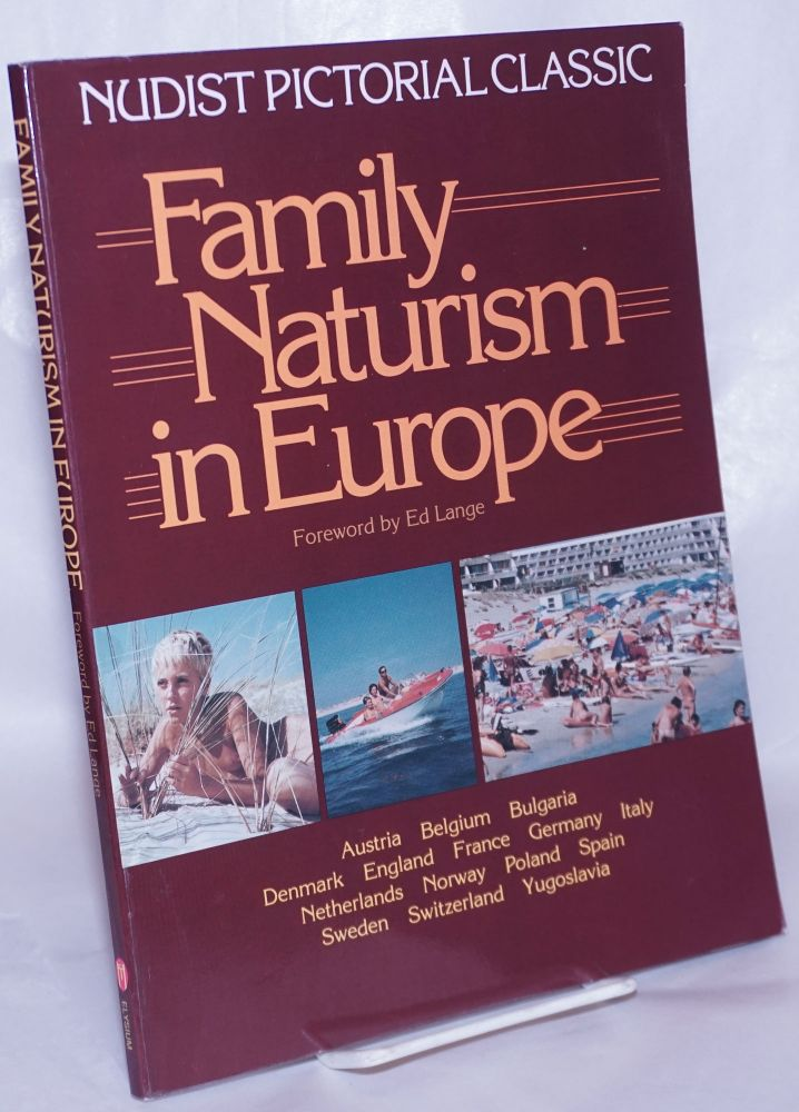Family Naturism in Europe: Nudist Pictorial Classic. Ed Lange, Jayson Loam publisher.