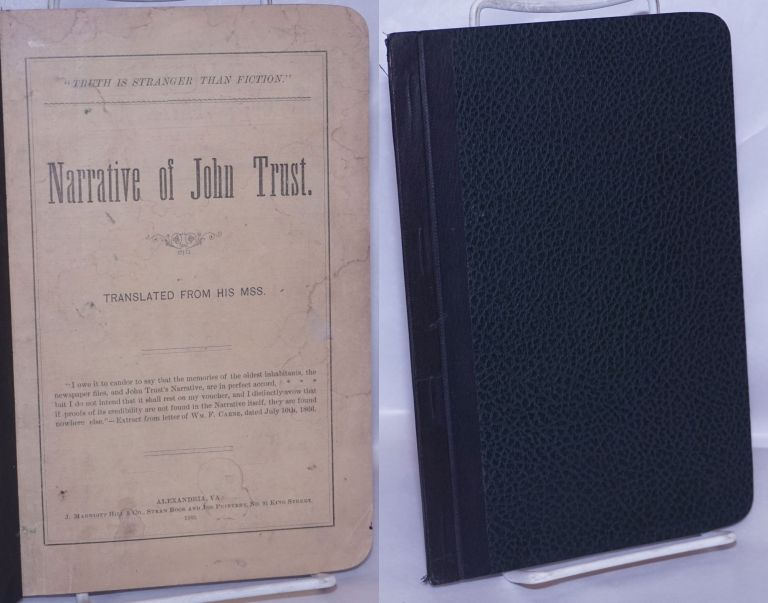 """The Narrative of John Trust translated from his mss. """"Truth is Stranger Than Fiction"""" William F. Carne."""