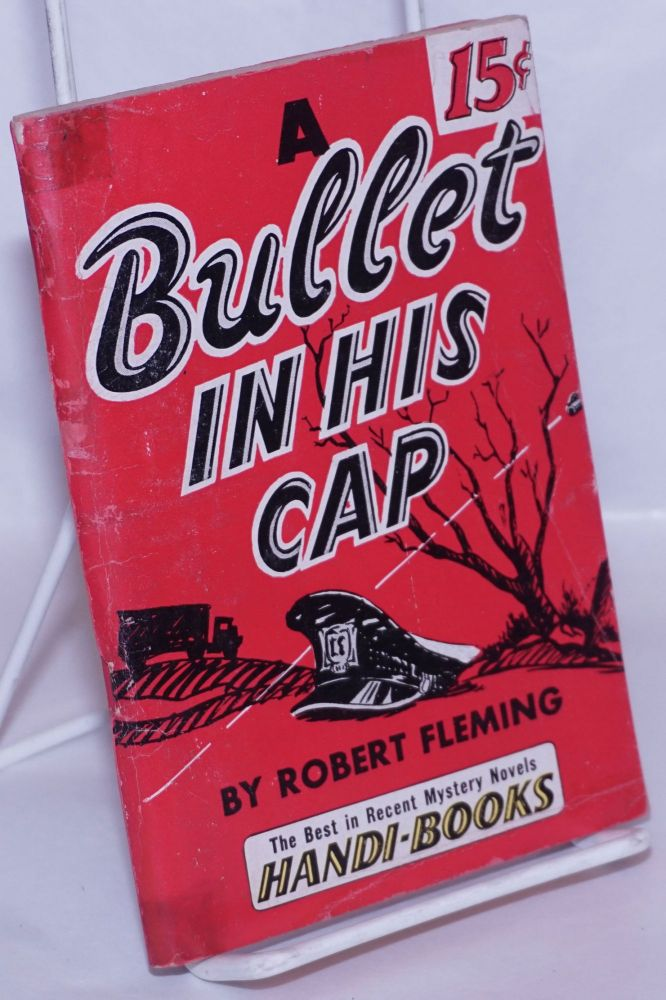 A Bullet in His Cap [aka Murder Comes to Dinner & And Death Drove On]. Robert Fleming.