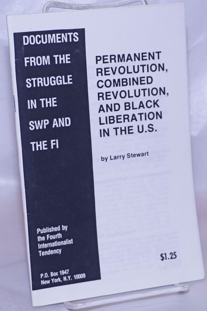 Permanent Revolution, Combined Revolution, and Black Liberation in the United States. Larry Stewart.
