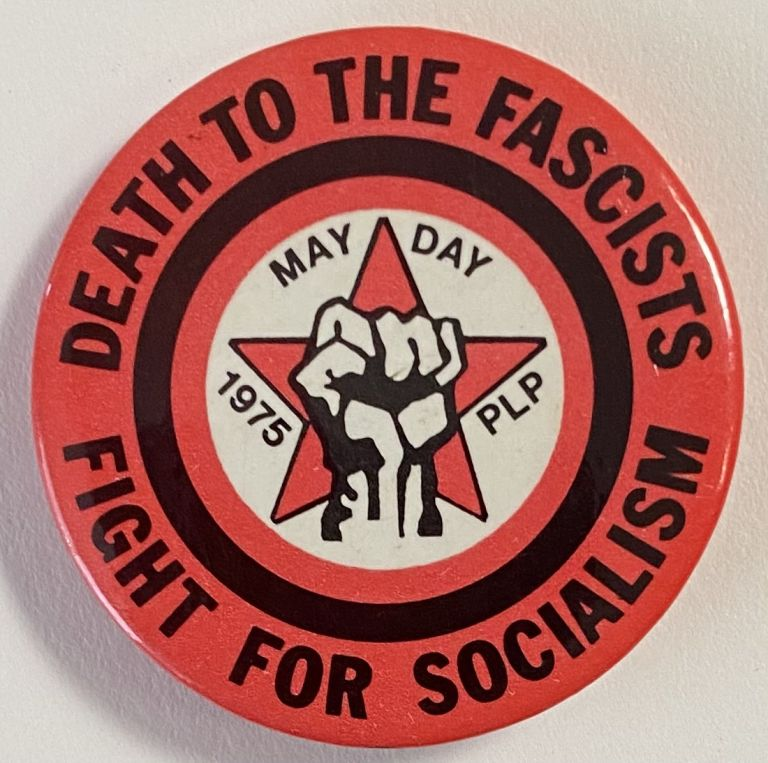 Death to the fascists / Fight for socialism / May Day 1975 PLP [pinback button]