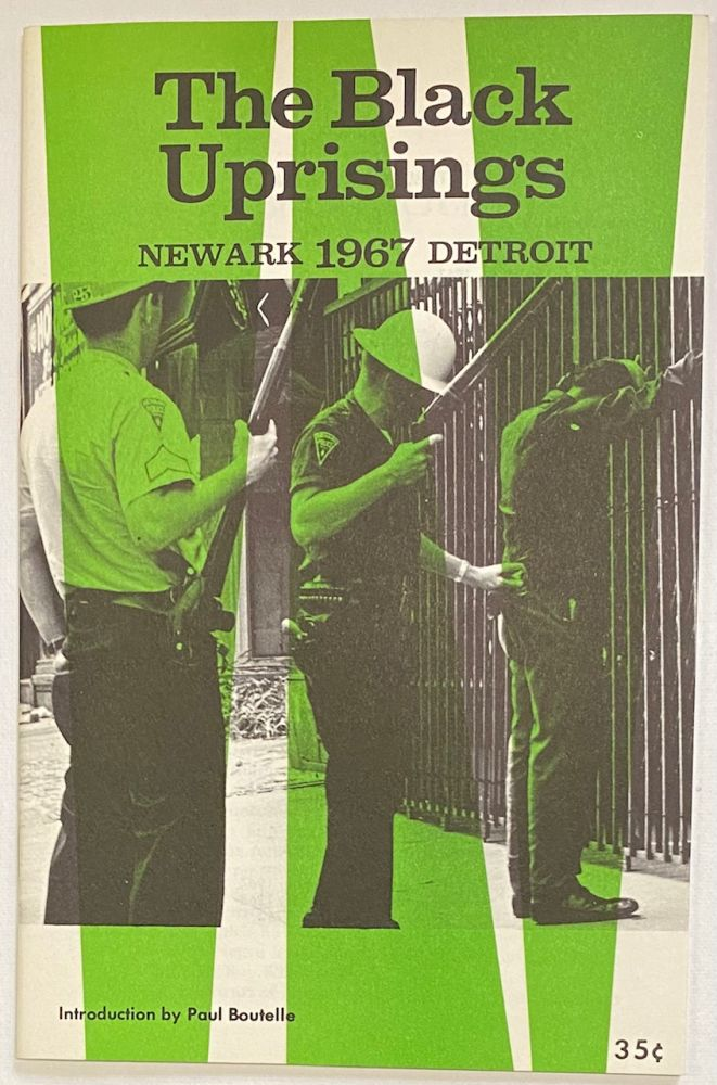 The Black uprisings; Newark, Detroit, 1967. Introduction by Paul Boutelle