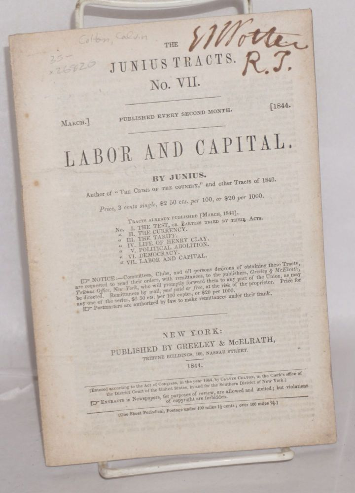 Labor and capital, by Junius [pseud.]. Calvin Colton.