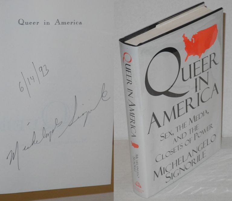 Queer in America; sex, the media, and the closets of power. Michelangelo Signorile.