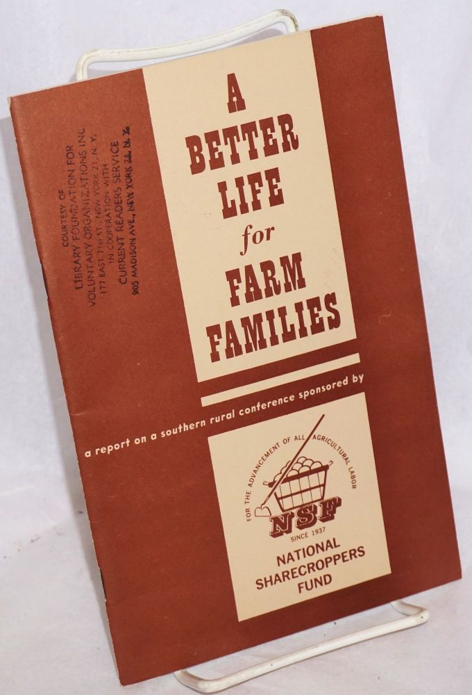 A better life for farm families; a report on a southern rural conference sponsored by National Sharecroppers Fund. National Sharecroppers Fund.