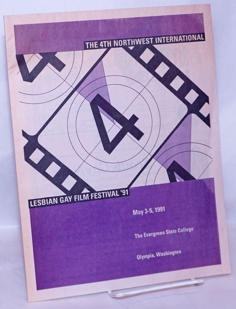 The 4th Northwest International Lesbian Gay Film Festival '91 May 3-5, 1991, the Evergreen State College, Olympia, Washington