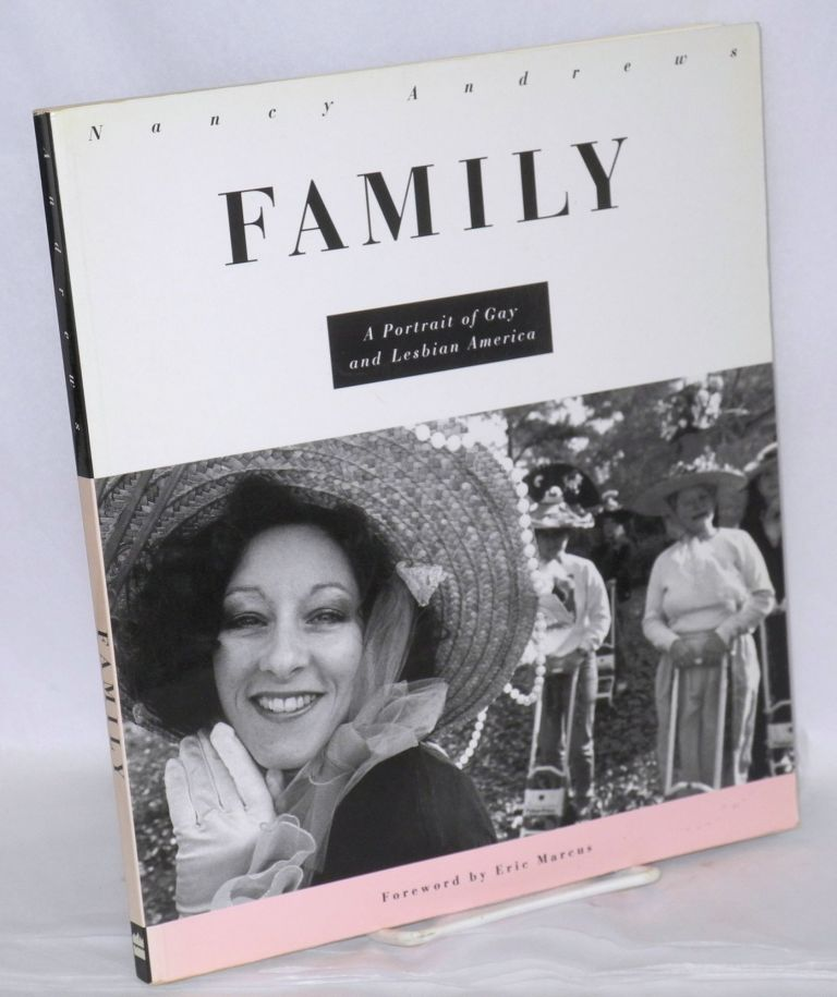 Family; a portrait of gay and lesbian America. Nancy Andrews, , Eric Marcus.