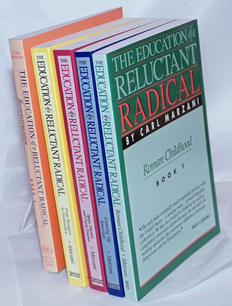The Education of a Reluctant Radical [all 5 volumes]. Carl Marzani.