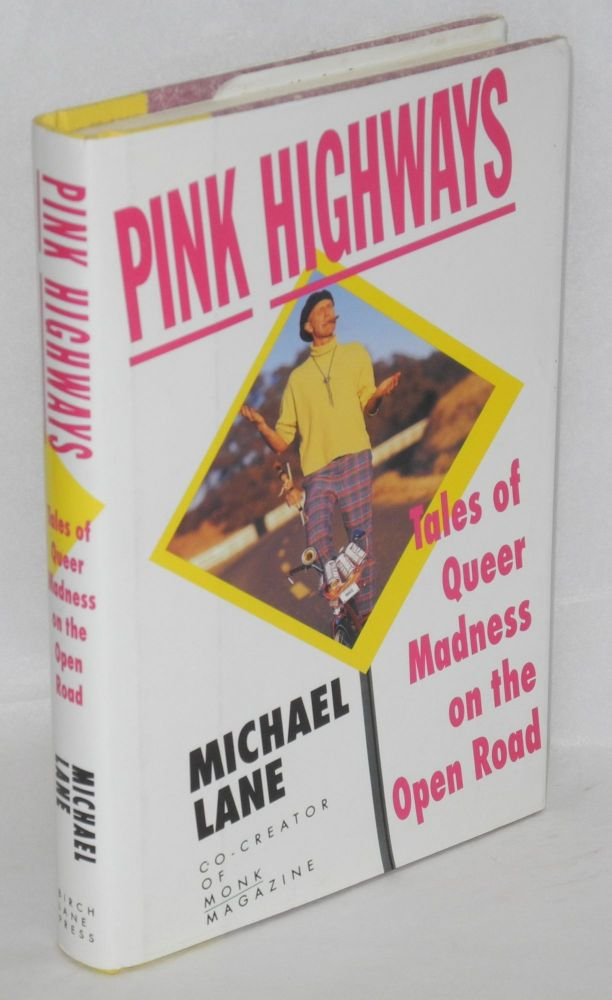 Pink highways; tales of queer madness on the open road. Michael Lane.
