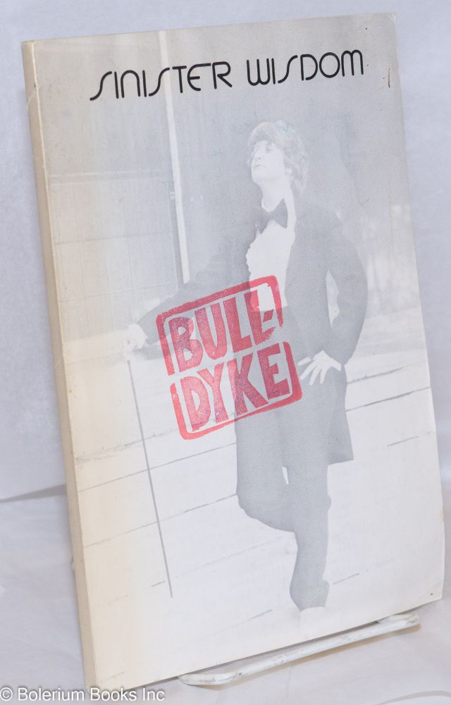 Sinister Wisdom: a journal of words and pictures for the lesbian imagination in all women; #9, Spring 1979: Bull Dyke. Harriet Desmoines, Catherine Nicholson, Tee Corinne Jan Clausen, Ann Allen Shockley, Michelle Cliff, Martha Courtot.