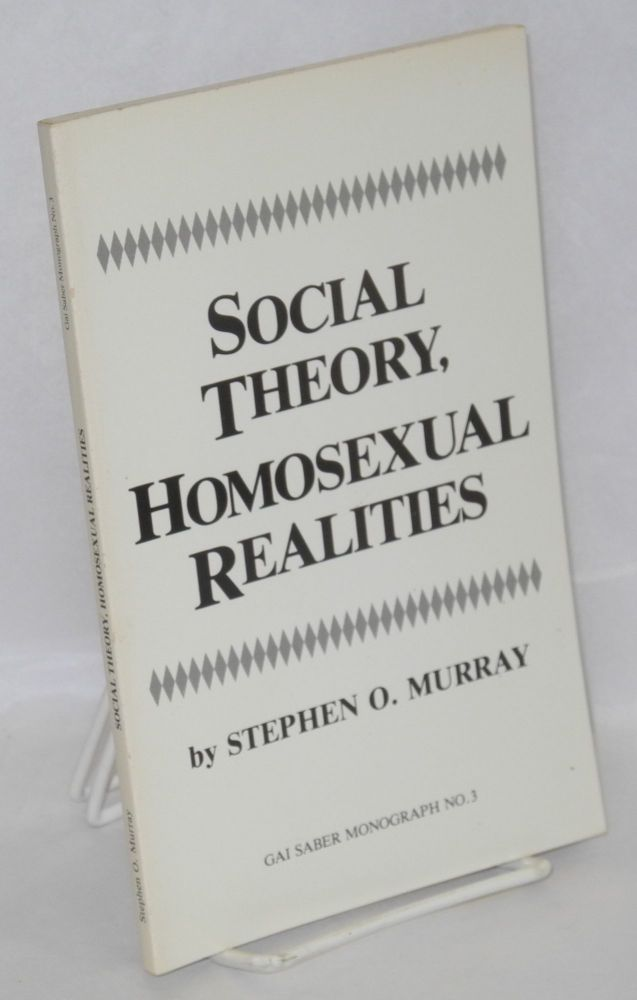 Social theory, homosexual realities. Stephen O. Murray.