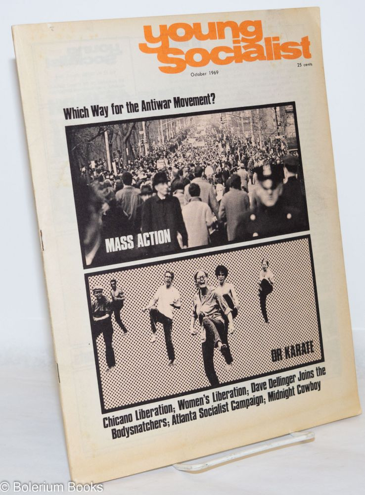 Young Socialist; Which way for the Antiwar Movement? Mass Action or Karate vol. 12, no. 10 (October 1969). Young Socialist Alliance.