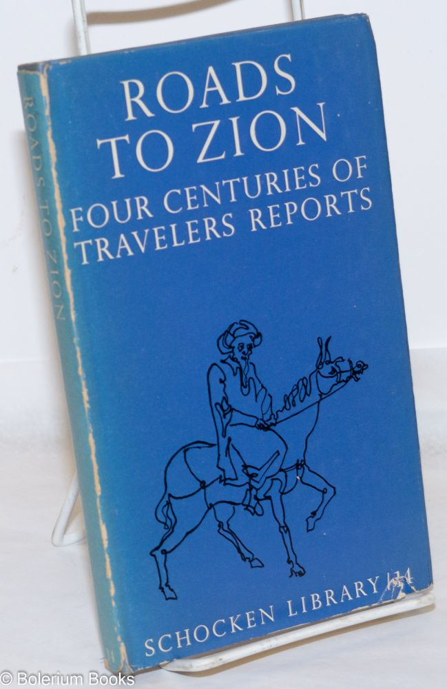 Roads to Zion; Four Centuries of Travelers' Reports. Translated by I.M. Lask. Kurt Wilhelm.