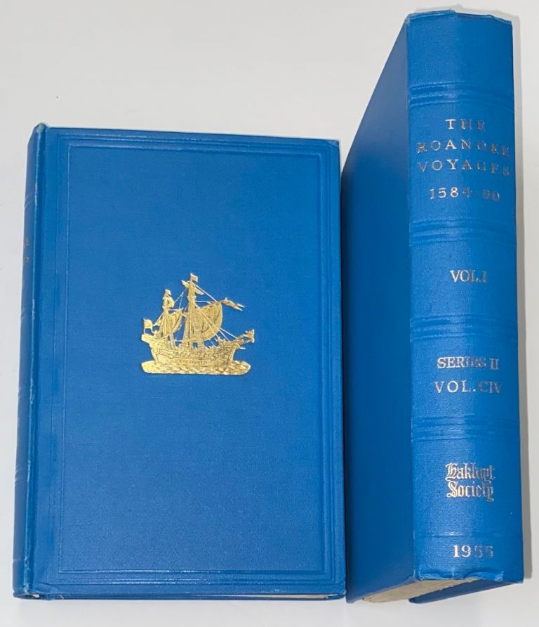 The Roanoke voyages 1584-1590. Documents to illustrate the English voyages to North America under the patent granted to Walter Raleigh in 1584 [in two volumes]. Walter Raleigh, David BeersQuinn.