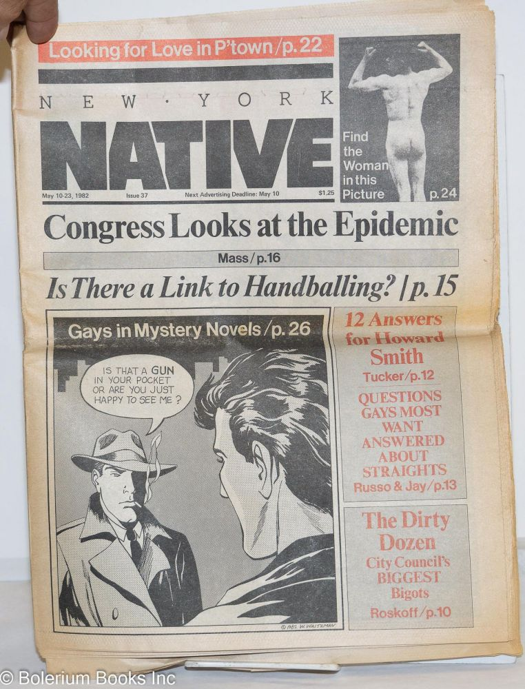 New York Native: #37, May 10-23, 1982: Congress Looks at the Epidemic. Charles L. Ortleb, MD Lawrence Mass, Michael Grumley, Bonnie Burke, Karla Jay, Vito Russo.