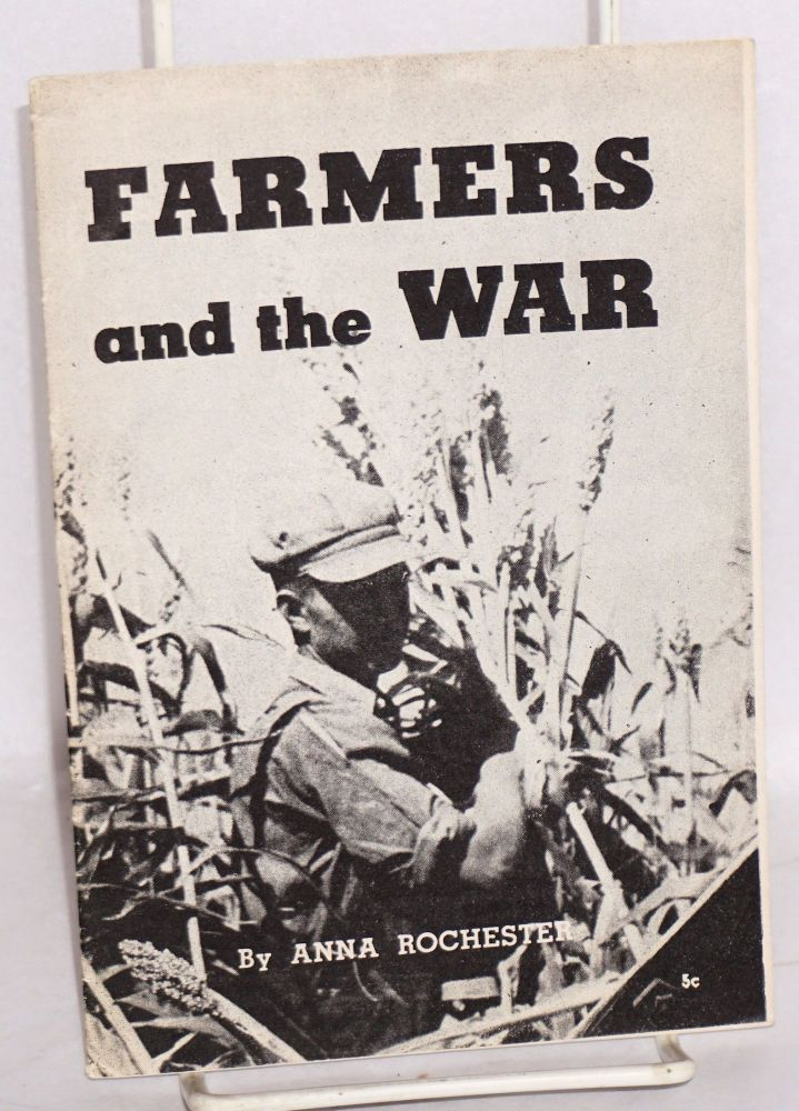 Farmers and the war. Anna Rochester.