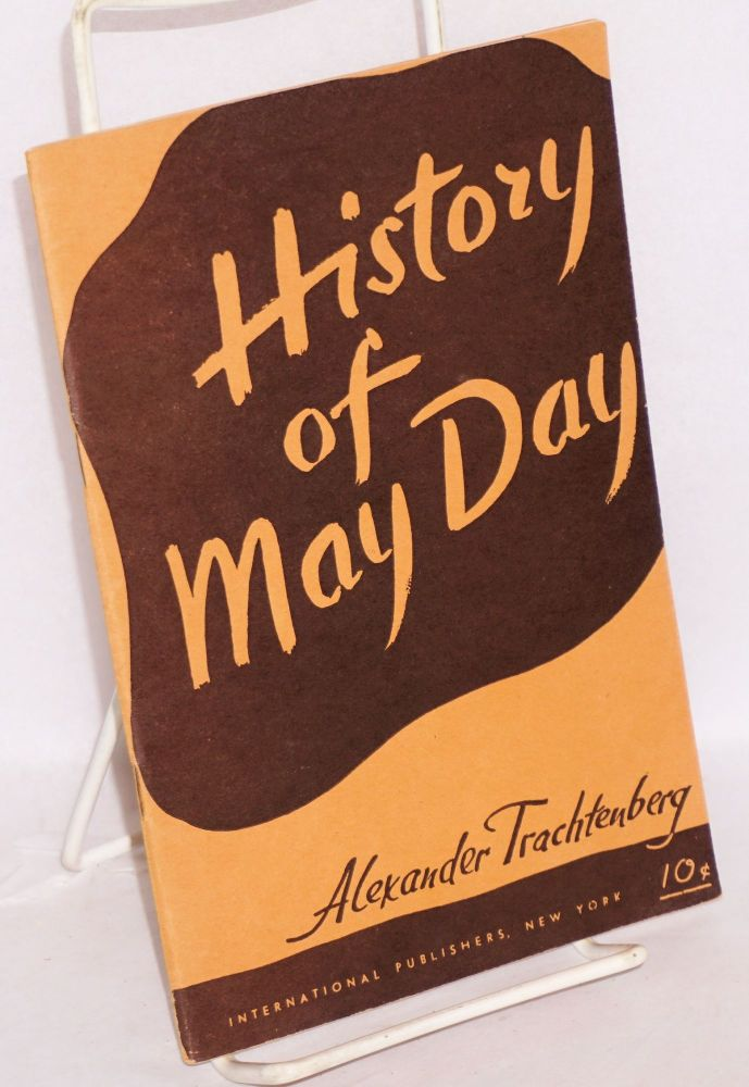 History of May Day. Revised edition. Alexander Trachtenberg.