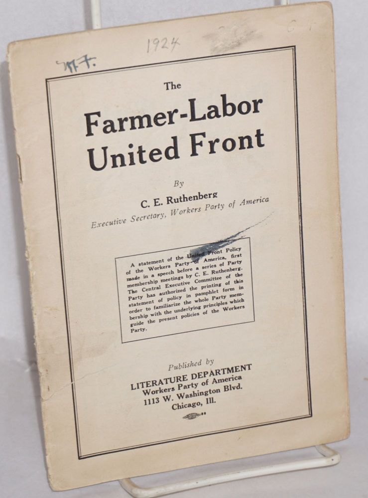 The Farmer-Labor United Front. Charles E. Ruthenberg.