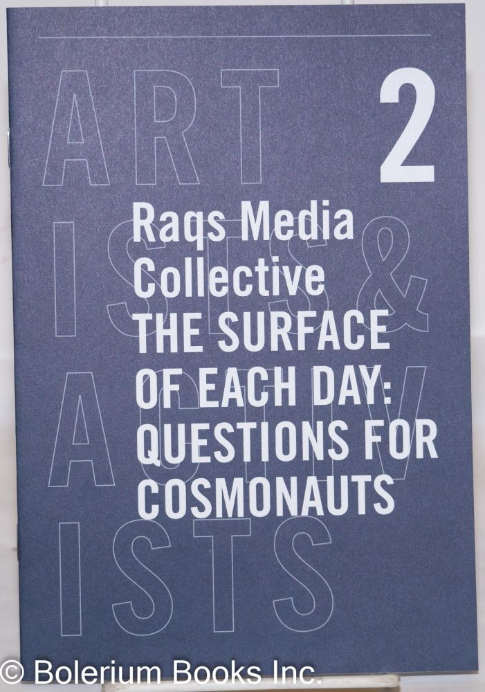 The Surface of Each Day: Questions for Cosmonauts. Raqs Media Collective.