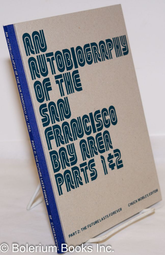 An Autobiography of the San Francisco Bay Area. Part 2; The Future Lasts Forever. Chuck Mobley.