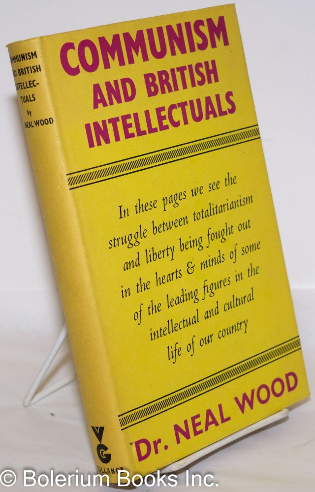 Communism and British Intellectuals. Neal Wood.